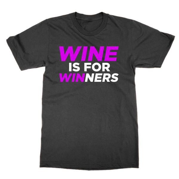 Wine is for Winners t-shirt funny present alcohol party gift wine drinker lover Funny free shipping Unisex Casual Tshirt