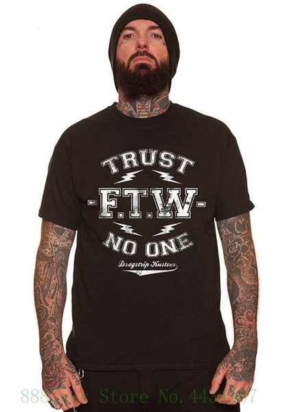 Dragstrip Clothing Trust No One F.t.w Men`s T`shirt Stampa Casual T shirt Uomo Brand
