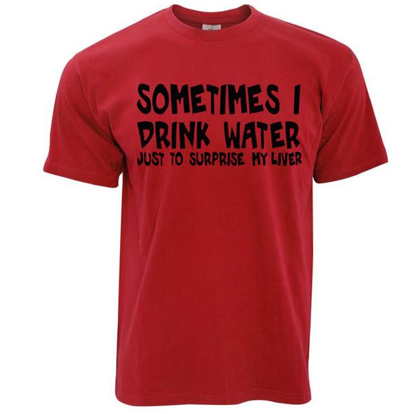 Yenilik Içme T Gömlek Bazen Ben Içmek Su Alkol Pub Banter Joke Yeni T Gömlek Bahar Yaz Kısa Kollu Rahat Makul Toptan