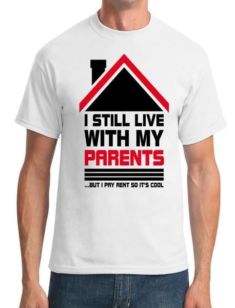 Todavía vivo con los padres - Divertido - Camiseta para hombre Envío gratis divertido Camiseta casual unisex