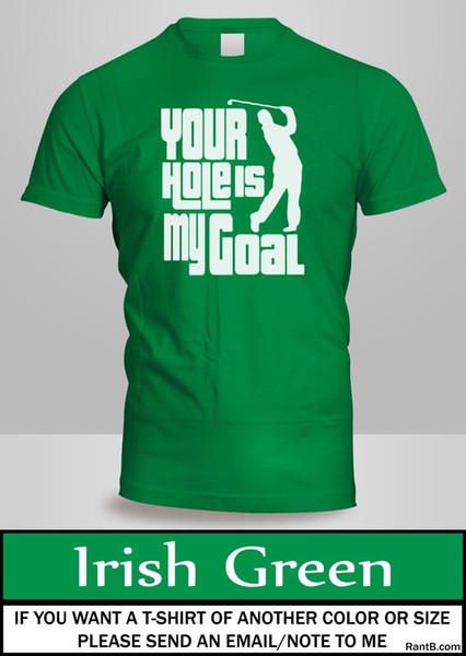 Your Hole Is My Goal Golf Sports Golfer Ball T-Shirt Mens top Green Colour Tee 2Funny free shipping Unisex Casual Tshirt top