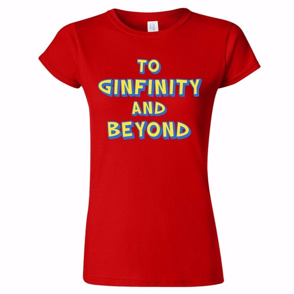 GINFINITY AND BEYOND FUNNY WOMENS TSHIRT JOKE STORY LOVER PRESENT DRINK TOY GIFT Funny free shipping Unisex Casual