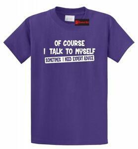 Naturalmente parlo con me stesso Ho bisogno di un consiglio esperto T-shirt divertente College Party Tee
