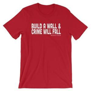 Build a wall and crime will fall Trump t-shirt