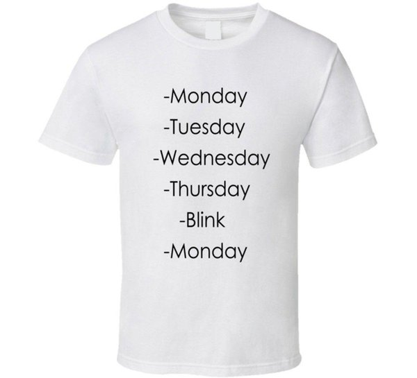 Lundi Mardi Mercredi Jeudi Blink Drôle T-shirt Jour de la semaine T-shirt confortable T-shirt décontracté Imprimé 100% coton