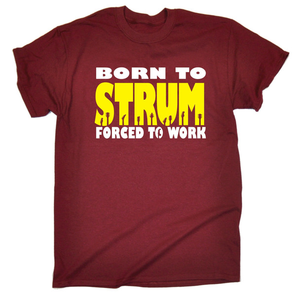 Born To Strum Forced To Work T-SHIRT Electric Guitar Acoustic Gift Birthday Men Women Unisex Fashion tshirt Free Shipping