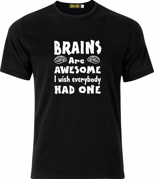 2d3df85bc BRAINS ARE AWESOME I WISH EVERYBODY HAD ONE SARCASTIC FUNNY XMAS COTTON T  SHIRT Funny free