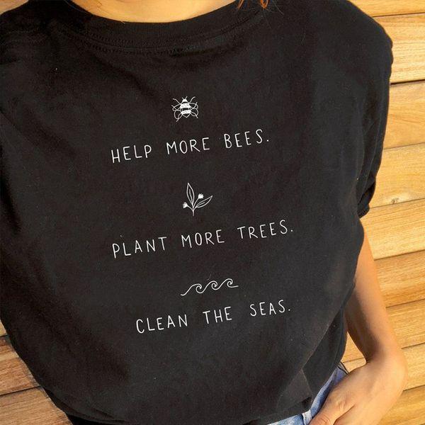 Daha Fazla Yardım Arılar Bitki Daha Ağaçlar Temiz Denizler Yazdır T Shirt Kadın Kısa Kollu Artı Boyutu Üstleri komik Pamuk Vegan Gömlek Tops