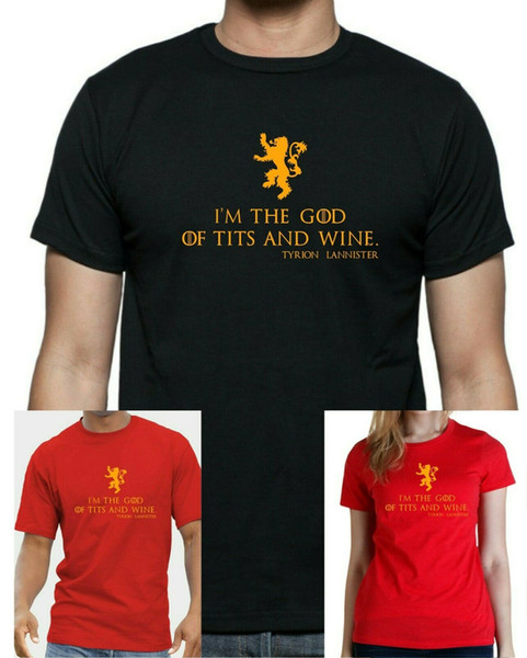 6d84494e Game Of Thrones I'M THE GOD OF T*TS AND WINE Tyrion Quote T Shirt ...