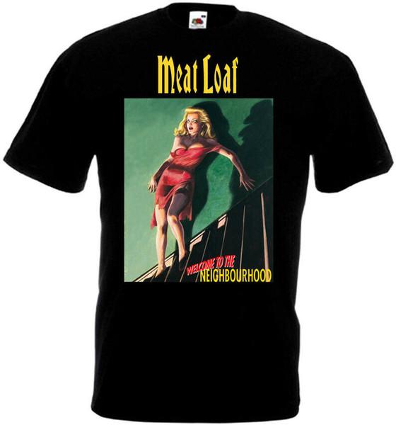 Meat Loaf - Welcome To The Neighbourhood v1 Футболка черного цвета всех размеров ... 5XL Мужчины Женщины Мужская Мода футболка Бесплатная доставка черный