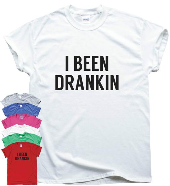 I BEEN DRANKIN Funny T-shirts femme slogan haut ivre humour cadeau tee Funny livraison gratuite Unisexe Casual T-shirt