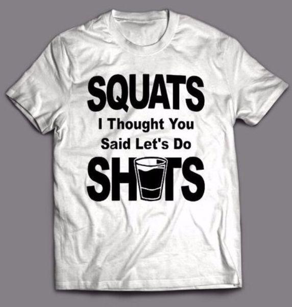 Weight Lifting Squats I Thought Shots! **Custom Art** Mens Shirt *Many Options* T Shirt Men Boy Fashion Short Sleeve Cotton Custom XXXL Fami