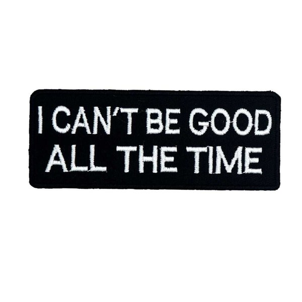 I CAN'T BE GOOD name tags patch embroidered iron on backing for jacket jeans bags vest 10 PCS /LOTT
