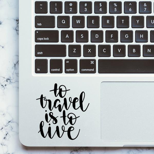 Viajar es Cita en vivo portátil etiqueta engomada de la etiqueta del trackpad para Pro Retina Aire 11 12 13 15 pulgadas Mac Notebook Touchpad Piel