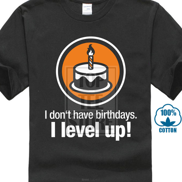 I Don't Have Birthdays I Level Up Nerd Gamer Geek Fun S Xxl T Shirt T-shirt For Men / Boy Short Sleeve Cool Tees
