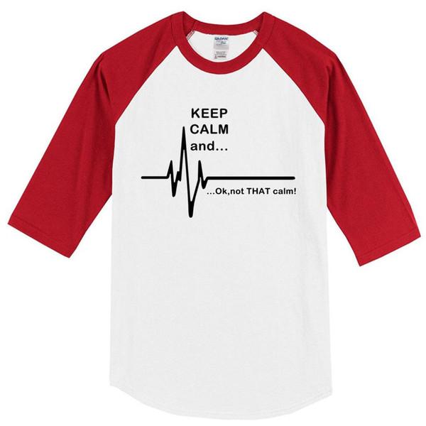 Camisetas 2019 verão mantenha a calma e… não essa calma O t-shirt dos homens engraçados da taxa de coração de EKG harajuku o raglan ocasional da camisa t do hip hop