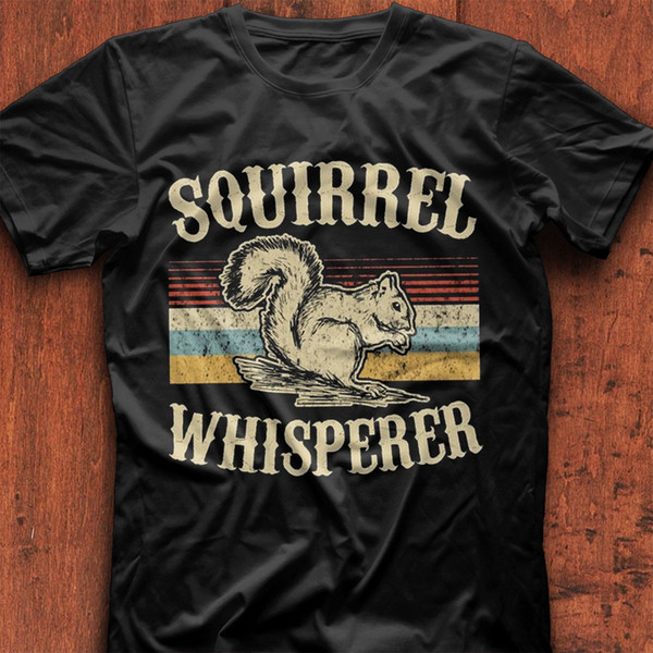 Squirrel Whisperer Vintage T Shirt Black Cotton Men S-6XL US Supplier Funny free shipping Unisex Casual Tshirt top