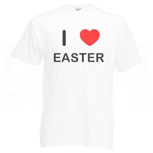 I love Easter - T ShirtFunny Maglietta casual unisex