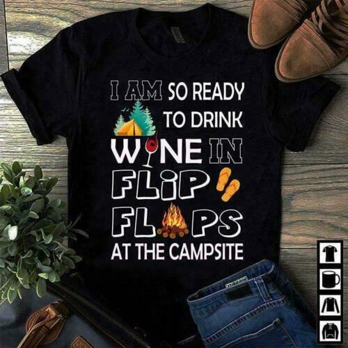 I Am Wholesale Discount Ready To Drink Wine In Flip Flops At The Campsite Black Tshirt M 6xl