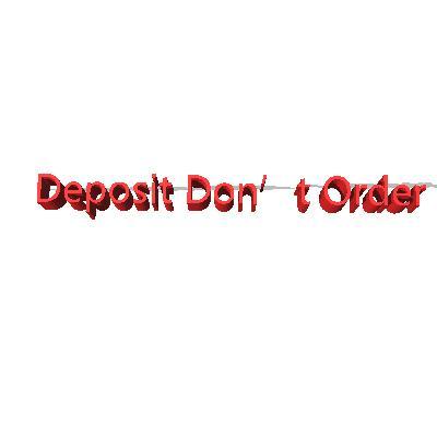 Deposit Don´t Order