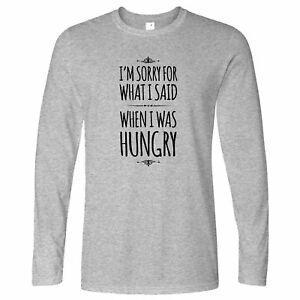 Nouveauté à manches longues désolé pour ce que j'ai dit quand était faim cuisine cuisson blague