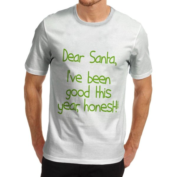 Querido Santa para hombre He estado Buen estilo de camiseta de eslogan de navidad Camiseta de estilo redondo Camiseta de alta calidad clásica