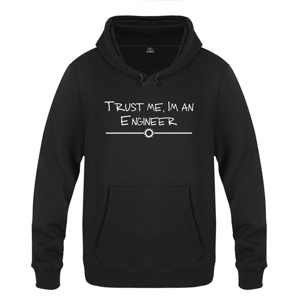 Trust Me - I'm An Engineer Novelty Creative Hoodies Men 2018 Men's Pullover Fleece Hooded Sweatshirts