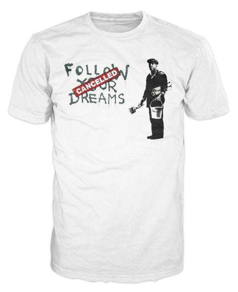 Banksy sigue tus sueños camiseta divertida e inteligente de moda urbana