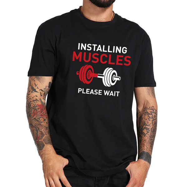 Muscoli Dimensioni Installazione UE sollevamento pesi Attendere prego Bilanciere Graphic moda 100% cotone morbido fitness maglietta