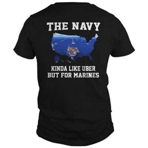 The Navy Kinda Like Uber But For Marines BlArriverrive Cotton T-Shirt Men Made in USA