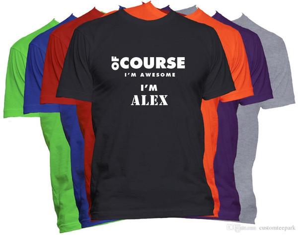 Алекс первое имя футболка, конечно, я удивительный обычай имя мужская футболка тройники рубашка мужская мужская печать с коротким рукавом Crewneck с