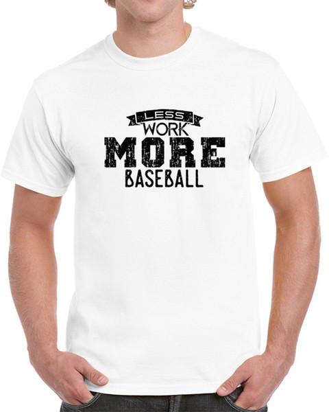 Less Work More Baseball Fan Team Sport T Shirt jersey Print t-shirt