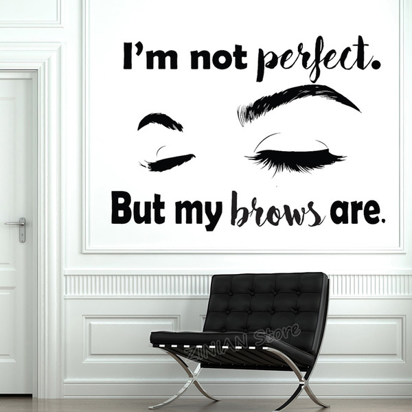 Eyebrows Quote Wall Sticker For Beauty Salon I Am Not Perfect But My Brows Are Eyebrows Microblading Wall Decal Home Decor Stickers For Rooms Stickers