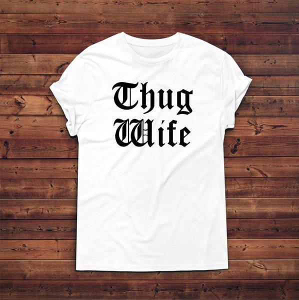 Thug Wife T-Shirt, presente para a Esposa, Gangster T Shirt, Hipster, Wifey, Melhor Wifey Engraçado frete grátis Unisex Casual Tshirt top