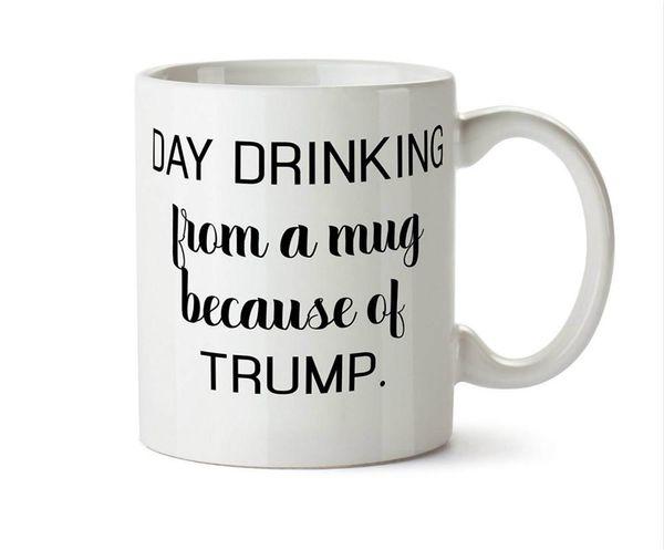 Une journée à boire dans une tasse à cause de la tasse à café Trump 11 thés par once Donald drôle