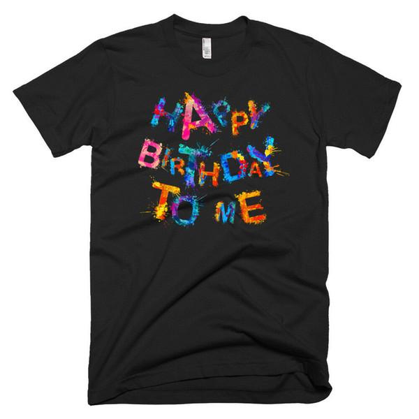 Acquista Buon Compleanno A Me Regalo Di Compleanno Tees T Shirt Divertenti T Shirt Da Uomo Maglietta Casual Unisex A 12 96 Dal Buyfriendly
