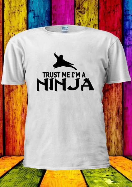 Trust Me I'm a Ninja FUNNY Tumblr T-shirt Canotta Canotta Uomo Donna Unisex 1036 T shirt comoda, Casual T-shirt manica corta