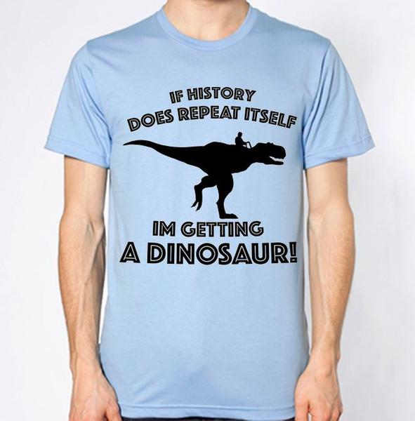 Si la historia se repite, obtendré una camiseta de dinosaurio camiseta de T-Rex Jurassic Top camiseta