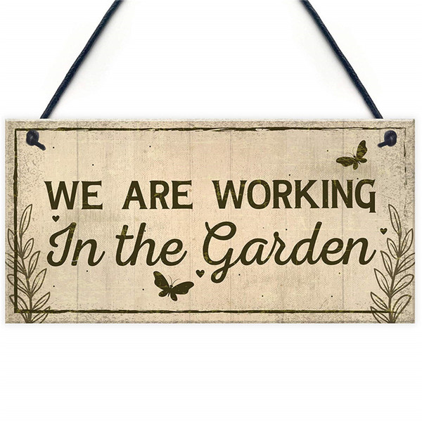 Working In The Garden Plaque Wall Door Gate Sign Man Cave Shed Nan Mum Home Gift