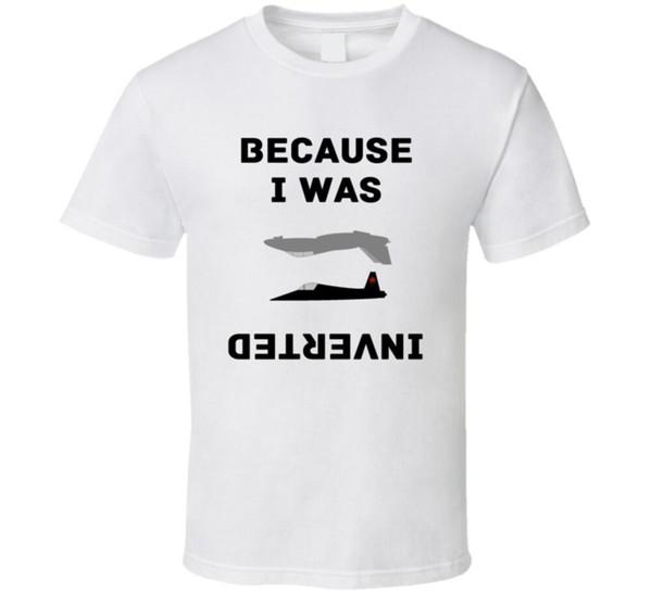 Parce que j'étais inversé t-shirt | Top Gun InspiredFunny livraison gratuite Unisexe Casual Tshirt top