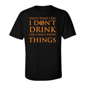 I Don't Drink, Game Of Thrones Tees Graphic Funny Generic Novelty Unisex T-Shirt