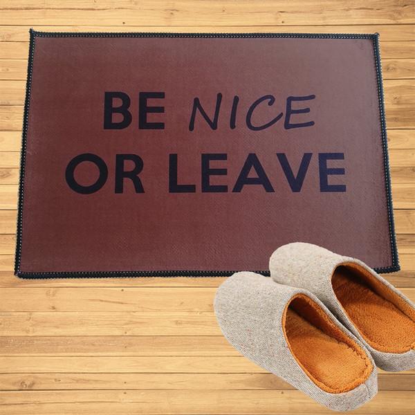 Be Nice or Leave Zerbino Ingresso Welcome Mat Corridoio Ingresso Bagno Camera da letto Tappeti da cucina Tappetini Tappeto, spedizione gratuita