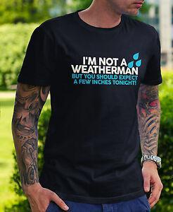 Mens bin ich nicht ein Weatherman T-Shirt - lustige Witz-Geschenk-Neuheit sein unhöflicher Hirsch sexuell