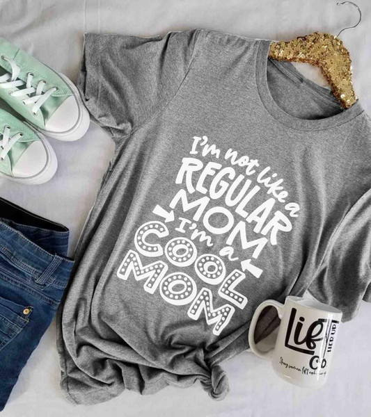 Fashion-Cute Shirt Graphic Tee Mom Life Tops I'm Not Like A Regular Mom I'm A Cool Motherhood T-Shirt Boyfriend Style Unisex Tee