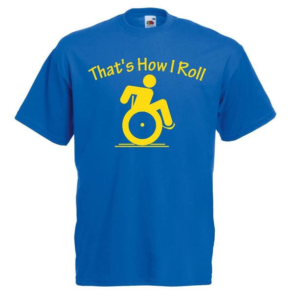 Adultes Bleu C'est Comment Je Roulis T-Shirt Utilisateurs De Fauteuil Roulant Imprimé Invalidité Top Drôle Livraison Gratuite Unisexe