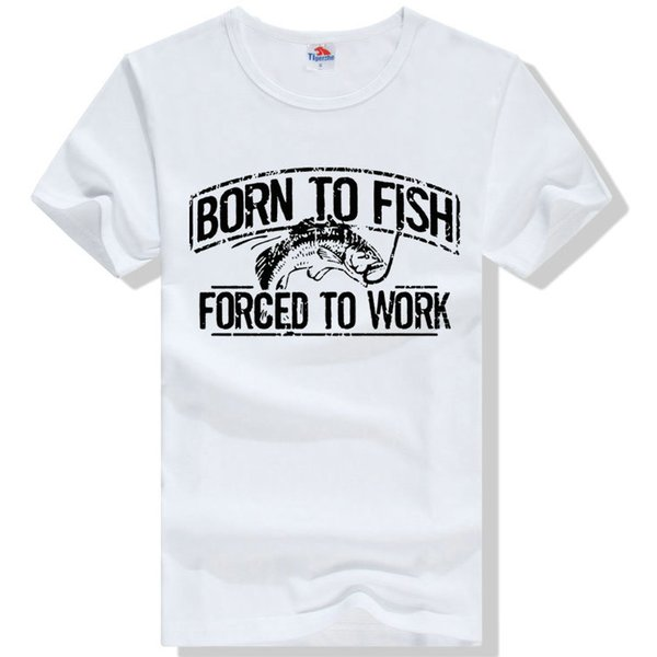 Forced t shirt Born to fish short sleeve tops To work fadeless tees Unisex white colorfast clothing Pure color modal Tshirt