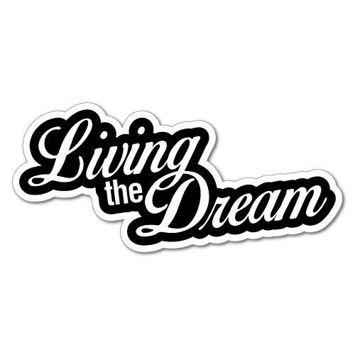 Living The Dream Sticker Decal Funny Car Prank Laptop Brief Literary And Artistic Quotations