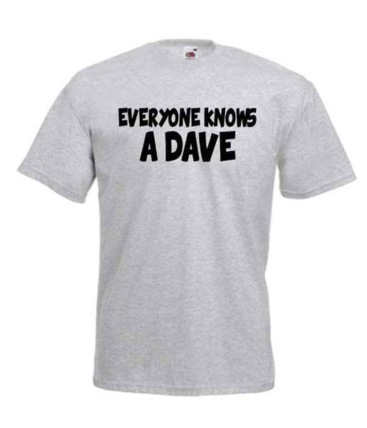 EVERY ONE KNOWS DAVE funny xmas birthday gift idea mens womens adult T SHIRT TOP Short Sleeve Plus Size t-shirt