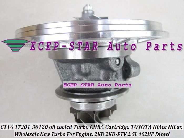 CT16 17201-30120 oil cooled Turbo CHRA Cartridge Turbocharger TOYOTA HI-ACE HI-LUX HiAce HiLux Diesel 2KD 2KD-FTV 2.5L 102HP (2)