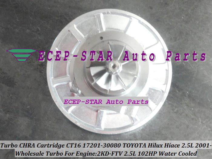 Turbo CHRA Cartridge Turbocharger Core CT16 17201-30080 Water Cooled For TOYOTA HI-ACE HI-LUX Hilux Hiace Engine 2KD-FTV 102HP (1)